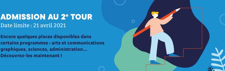 Admission au 2e tour Date limite : 21 avril 2021. Encore quelques places disponibles dans certains programmes : art et communications graphiques, sciences, administration… Découvrez-les maintenant!