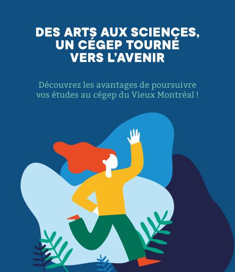 Des arts aux sciences, un cégep tourné vers l'avenir | Découvrez les avantages de poursuivre vos études au cégep du Vieux Montréal!