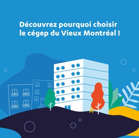 Découvrez pourquoi choisir le cégep du Vieux Montréal!